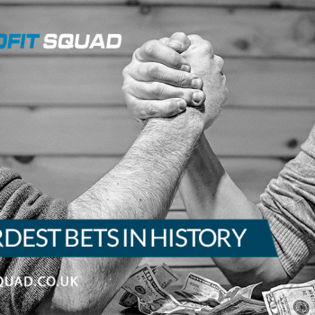 The Weirdest Bets in History